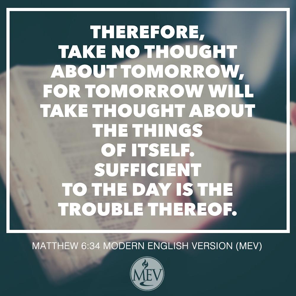 Matthew 6:34 MEV Bible Scripture